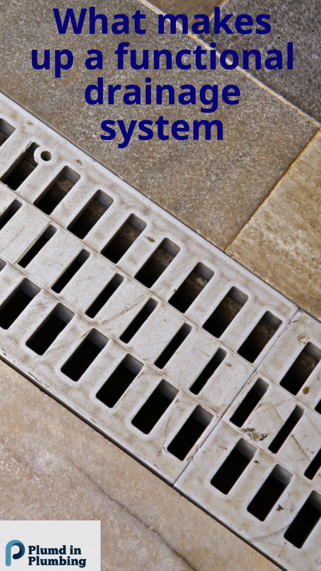 what makes up a functional drainage system